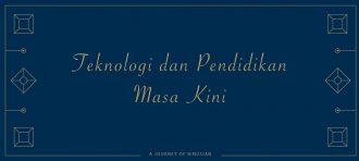 Teknologi dan Pendidikan Masa Kini